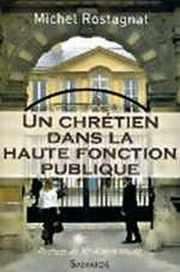 Couverture du livre : Un chrétien dans la haute fonction publique