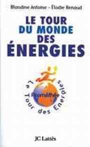 Couverture du livre : Le tour du monde des énergies