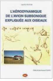 Couverture du livre : L'aérodynamique de l'avion subsonique expliquée aux oiseaux
