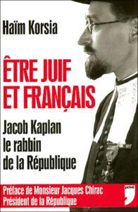 Etre juif et français, Jacob Kaplan le rabbin de la République
