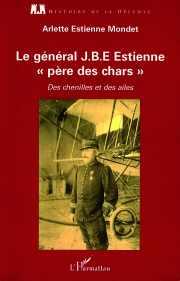 Couverture du livre Le général ESTIENNE, père des chars