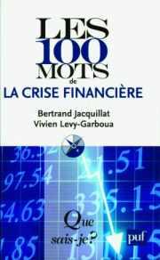 Couverture du livre : Les 100 mots de la crise financière