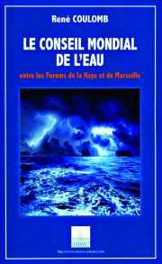 Couverture du livre : Le conseil mondial de l'eau par René Coulomb (51)Tome 1
