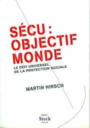 Couverture du livre : Sécu, objectif monde de Martin HIRSCH
