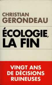 Couverture du livre de Christian Gerondeau (57) ; ÉCOLOGIE, LA FIN