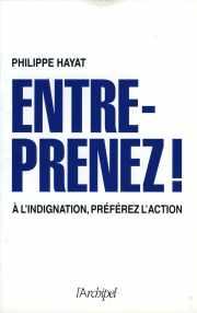 Couverture du livre de Philippe HAYAT (85) : ENTREPRENEZ !