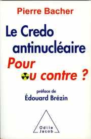 Couverture du livre de Pierre Bacher (52) : LE CREDO ANTINUCLÉAIRE