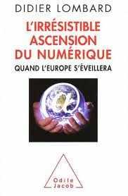 Couverture du livre : L'irrésistible ascension du numérique par Didier LOMBARD (62)