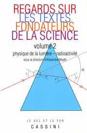 Regards sur les textes fondateurs de la science : tome 2 Sous la direction d'Alexandre Moatti (78)