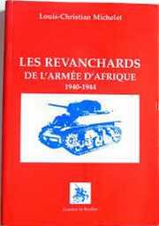 Couverture du livre : Les revanchards de l'armée d'Afrique 1940-1944 de Louis-Christian Michelet (37)