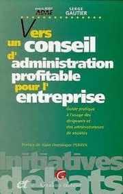 Couverture du livre : Vers un conseil d'administration profitable pour l'entreprise de Marcel Boby (59) et Serge Gautier