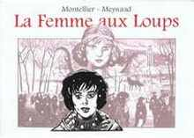 Couverture du livre : La Femme aux loups de Chantal Montellier et Hélène Meynaud