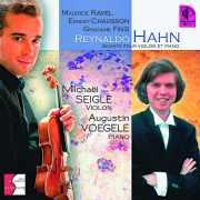 Hahn, Chausson et quelques autres par Michaël Seigle au violon et Augustin Voegele