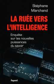 Livre : La ruée vers l'intelligence par Stéphane Marchand
