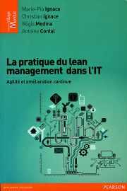 Livre : LA PRATIQUE DU LEAN MANAGEMENT DANS L'IT, Agilité et amélioration continue