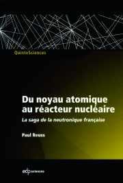 Livre : DU NOYAU ATOMIQUE AU RÉACTEUR NUCLÉAIRE par Paul REUSS (60)