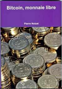 Livre : Bitcoin, monnaie libre par Pierre NOIZAT (80)