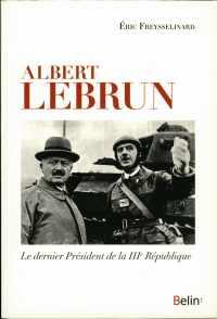 Livre : Albert LEBRUN par Éric Freysselinard