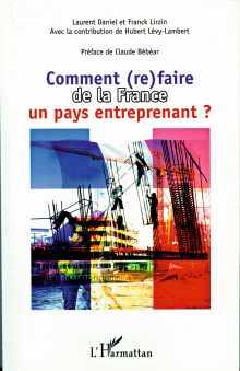Le livre : Comment (re)fairer de la France un pays entreprenant