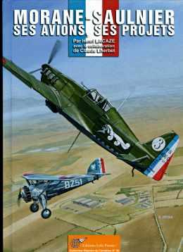 Livre : Morane-Saulnier, ses avions, ses projets par Henri LACAZE (54)