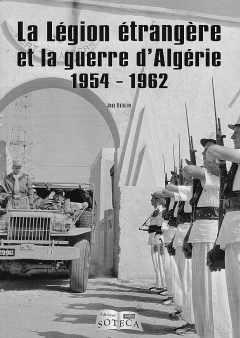 Livre : La lLégion étrangère et la guerre d'Algérie 1954 - 1962 par Jean BALAZUC (56)