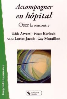 Livre : ACCOMPAGNER EN HÔPITAL par Odile Arvers, Pierre Kerloch, Anne Lortat-Jacob, Guy Moraillon (71)