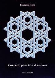 Livre : CONCERTO POUR ÊTRE ET UNIVERS par François Tard (58)
