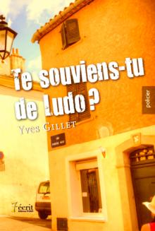Livre : Te souviens-tu de Ludo ? par Yves GILLET (66)