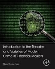Livres : INTRODUCTION TO THE THEORIES AND VARIETIES OF MODERN CRIME IN FINANCIAL MARKETS par Marius-Christian Frunza (2000)