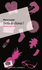 Livre, édition poche :DRÔLE DE CHIMIE ! par Pierre Laszlo,