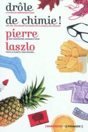 Livre : DRÔLE DE CHIMIE ! par Pierre Laszlo