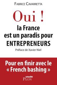 Livre : OUI ! LA FRANCE EST UN PARADIS POUR ENTREPRENEURS par Fabrice Cavarretta (85)