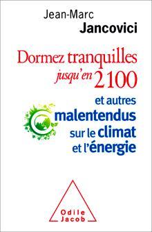 Livre : DORMEZ TRANQUILLES JUSQU'EN 2100 par Jean-Marc Jancovici (81)