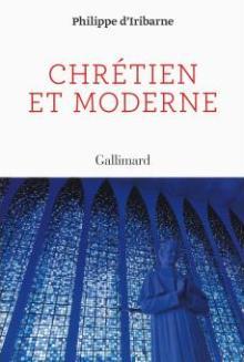 Livre : CHRÉTIEN ET MODERNE par Philippe d'Iribarne (55)