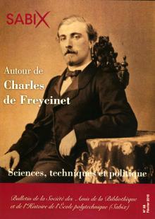 Bulletin de la Sabix n°58 février 2016 consacré à Charles de FREYCINET (X1846)