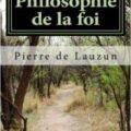 Livre : Philosophie de la foi par Pierre de LAUZUN (69)