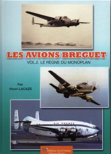 Livre : LES AVIONS BREGUET  VOL. 2. LE RÈGNE DU MONOPLAN par Henri Lacaze (54)