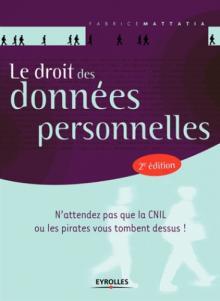 Livre : LE DROIT DES DONNÉES PERSONNELLES 2e ÉDITION par Fabrice Mattatia (90)