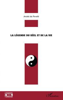 Livre : LA LÉGENDE DU RÉEL ET DE LA VIE de André de Peretti (36)