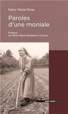 Livre : PAROLES D'UNE MONIALE de Sœur Marie-Rose