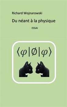 Livre : DU NÉANT À LA PHYSIQUE de Richard Wojnarowski (65)