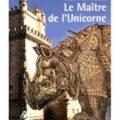 Livre LE MAÎTRE DE L'UNICORNE de Thierry Chambolle (59)