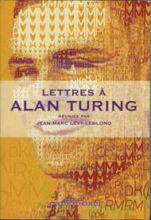 Livre : LETTRES À ALAN TURING Réunies par Jean-Marc Lévy-Leblond