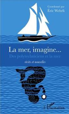 Livre : La mer Imagine - histoires de polytechniciens