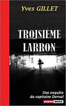 Livre : TROISIÈME LARRON de Yves Gillet (66)