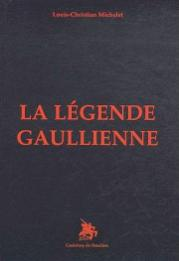 La légende gaullienne, livre de Louis-Christian Michelet