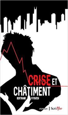 Livre : Crise et Châtiment, roman de Bertrand Fitoussi (84)