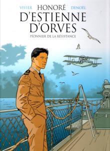 Livre BD : D'ORVES, PIONNER DE LA RÉSISTANCE par JF Vivier et Denoël