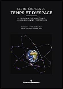 Livre : LES RÉFÉRENCES DE TEMPS ET D'ESPACE Ouvrage collectif, coordonné par Claude Boucher