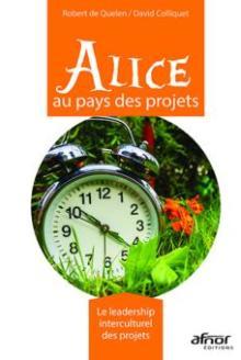 Livre : ALICE AU PAYS DES PROJETS de David Colliquet (94) et Robert de Quelen